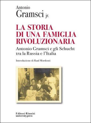 La_storia_di_una_famiglia_rivoluzionaria_Antonio_Gramsci_jr_Editori_riuniti